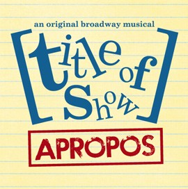 [title of show] Apropos