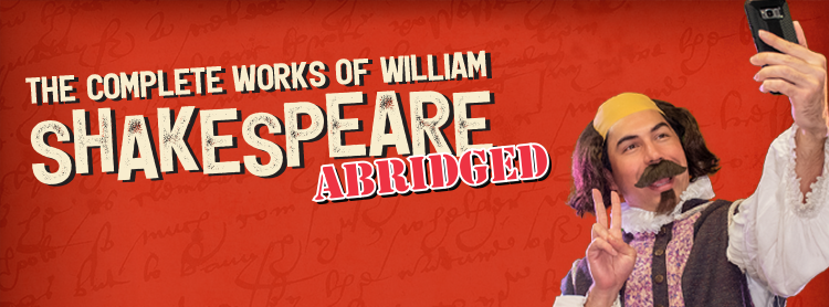 The Complete Wks of William Shakespeare (abridged)