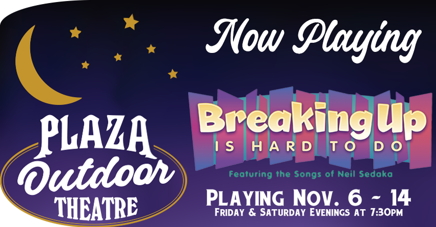 Plaza Outdoor Theatre - Breaking Up Is Hard To Do